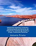 Wimdows Server 2008/R2. Administración de Servicios de Directorio. Cuentas de Usuario y Grupo. Conexiones Remotas, Antonio Prieto, 1494270870