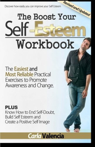 The Boost Your Self-Esteem Workbook: Revised And Updated by Carla Valencia (2009-02-09)