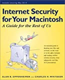 img - for Internet Security for Your Macintosh: A Guide for the Rest of Us by Oppenheimer Alan B. Whitaker Charles (2001-07-06) Paperback book / textbook / text book