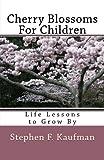 Cherry Blossoms for Children, Stephen Kaufman, 1500456853