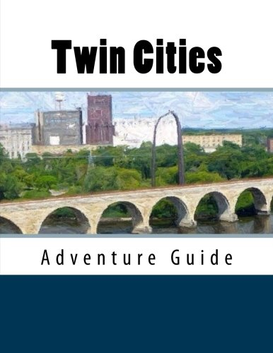 Twin Cities Adventure Guide pdf epub