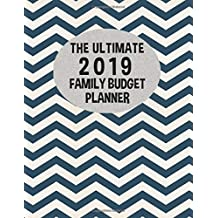 The Ultimate 2019 Family Budget Planner: Budget Journal Tool, Personal Finances, Financial Planner, Debt Payoff Tracker, Bill Tracker, Budgeting Workbook, Dot Grid, Chevron Cover