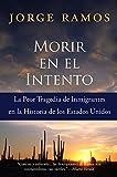 img - for Morir en el Intento: La Peor Tragedia de Immigrantes en la Historia de los Estados Unidos (Spanish Edition) book / textbook / text book