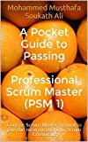 master pass - A Pocket Guide to Passing Professional Scrum Master (PSM 1): Concise Scrum Master manual to pass the most meritorious Scrum Certificate