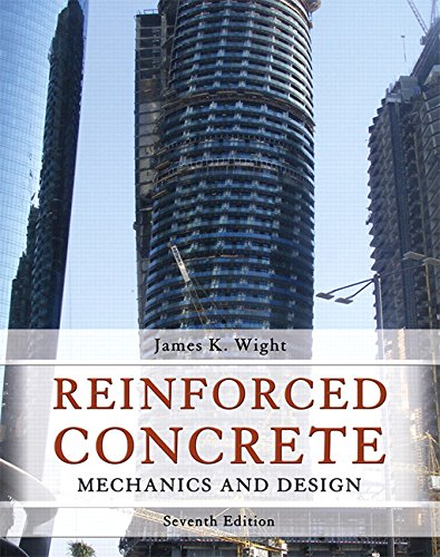 013348596X - Reinforced Concrete: Mechanics and Design (7th Edition)