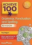 Achieve 100 Grammar, Punctuation & Spelling Revision (Achieve Key Stage 2 SATs Revision)