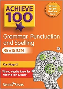 Achieve 100 Grammar, Punctuation & Spelling Revision (Achieve Key Stage 2 SATs Revision)