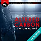 Carbone modifié: Altered Carbon 1 | Livre audio Auteur(s) : Richard Morgan Narrateur(s) : Nicolas Planchais