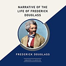 Narrative of the Life of Frederick Douglass (AmazonClassics Edition) Audiobook by Frederick Douglass Narrated by JD Jackson