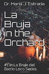La Bruja in the Orchard (La Bruja del Barrio Loco) Paperback