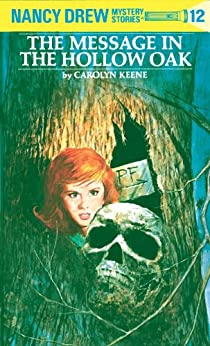 Nancy Drew 12: The Message in the Hollow Oak by [Keene, Carolyn]