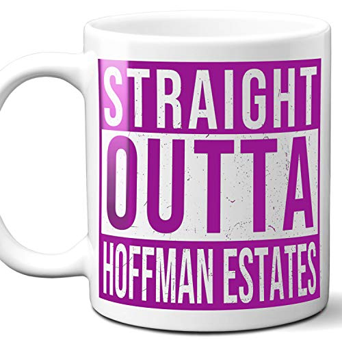 (Straight Outta Hoffman Estates USA Souvenir Mug Gift. Love City Town Lover Coffee Unique Cup Men Women Birthday Mothers Day Fathers Day Christmas. Purple. 11 oz.)