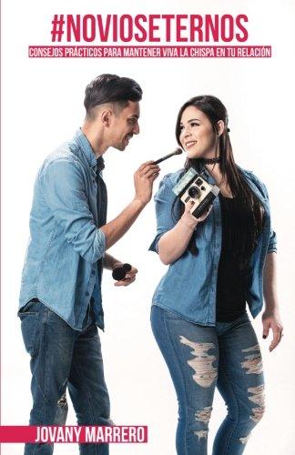 Novios Eternos: Consejos practicos para mantener viva la chispa en tu relacion. (Spanish Edition)