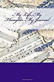 My Life, My Thoughts, My Journal: JD Dyola's Celebration of Life Collection™ (In Celebration of Music) (Volume 1)