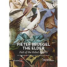 Pieter Bruegel the Elder's Fall of the Rebel Angels: Art, Knowledge and Politics on the Eve of the Dutch Revolt