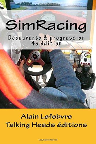 SimRacing: Decouverte & progression, quatrieme edition  [Lefebvre, Alain] (Tapa Blanda)