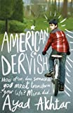 American Dervish by Akhtar, Ayad (2013) Paperback