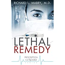 Lethal Remedy (Prescription for Trouble Book 4)