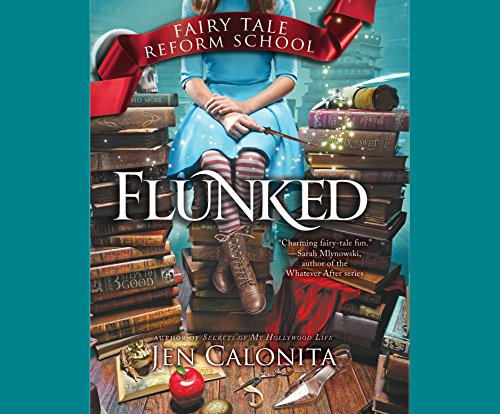 Flunked (Fairy Tale Reform School) (Evil Fairy Tale Characters)