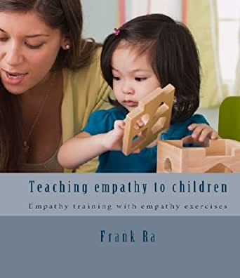 Amazon.com: Empathy and Parenting: teaching empathy with children ...
