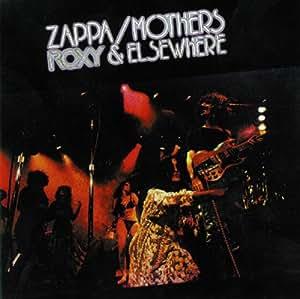Frank Zappa The Mothers Roxy Amp Elsewhere Amazon Com Music