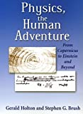 img - for Physics, the Human Adventure: From Copernicus to Einstein and Beyond book / textbook / text book
