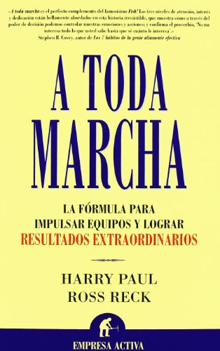 A Toda Marcha/ Revved!: La Formula Para Impulsar Equipos Y Lograr Resultados Extraordinarios/ an Incredible Way to Rev Up Your Workplace and Achieve Amazing Results (Spanish Edition) [Harry Paul - Ross Reck] (Tapa Blanda)