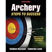 Archery-4th Edition: Steps to Success: II (Steps to Success Sports)