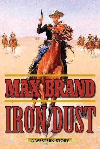 Iron Dust: A Western Story ()