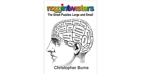 Noggintwisters: The Great Puzzles Large and Small
