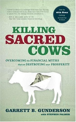 Death Sacred Cows: Overcoming the Financial Myths That Are Destroying Your Prosperity