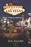 The Sneakies in Las Vegas, Sue Jacoby, 146696670X