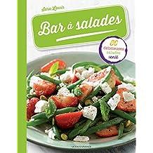 Bar à salades: 80 délicieuses salades santé