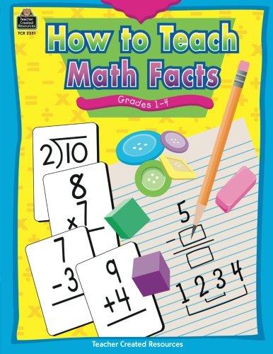 How to Teach Math Facts, Grades 1-4