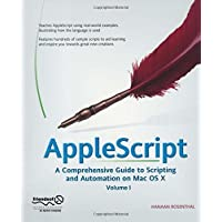 AppleScript: A Comprehensive Guide to Scripting and Automation on Mac OS X by Hanaan Rosenthal (2004-10-27)