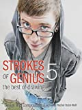 Strokes of Genius 5: Design and Composition (Strokes of Genius: The Best of Drawing)