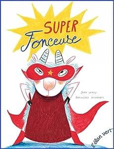 """Afficher """"Super fonceuse"""""""