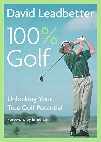 David Leadbetter 100% Golf: Unlocking Your True Golf Potential pdf epub