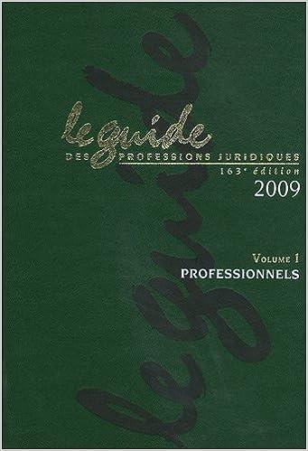 Livres gratuits Le guide des professions juridiques 2009 : Volume 1, Professionnels (1Cédérom) pdf