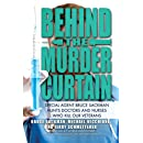 Behind the Murder Curtain: Special Agent Bruce Sackman Hunts Doctors and Nurses Who Kill Our Veterans