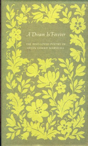 A Dream Is Forever: The Best-Loved Poetry of Helen Lowrie Marshall (Moments of Awareness & A Gift So Rare)