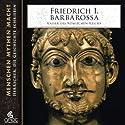 Friedrich I. Barbarossa. Kaiser des Römischen Reichs Hörbuch von Elke Bader Gesprochen von: Heiner Heusinger