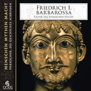 Friedrich I. Barbarossa. Kaiser des Römischen Reichs Hörbuch
