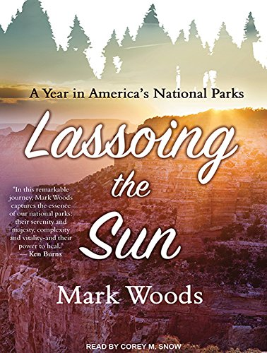 Download Lassoing the Sun: A Year in America's National Parks pdf epub