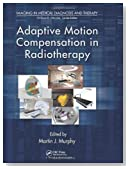 Adaptive Motion Compensation in Radiotherapy (Imaging in Medical Diagnosis and Therapy)