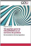 10 Aportes para la Celeridad en el Servicio de Justici, Pelayo Ariel Labrada, 3659014508
