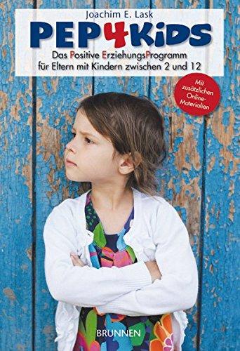 PEP4Kids: Das Positive ErziehungsProgramm für Eltern mit Kindern zwischen 2 und 12