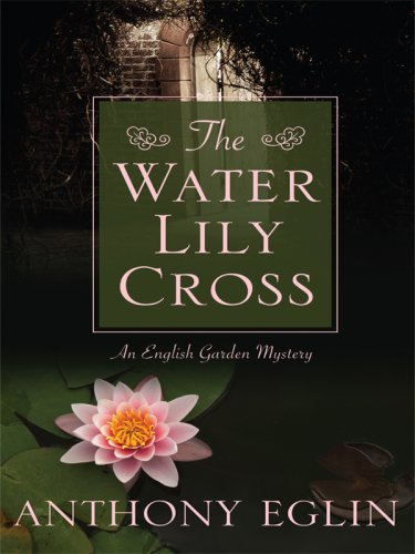 The Water Lily Cross: An English Garden Mystery (Thorndike Press Large Print Mystery Series)