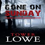 Gone on Sunday: Cotton Lee Penn Historical Mysteries, Book 1 | Tower Lowe
