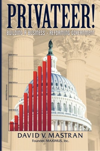 Privateer!: Building A Business, Reforming Government